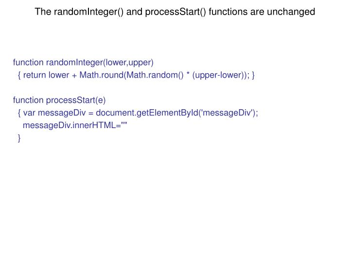 The randomInteger() and processStart() functions are unchanged