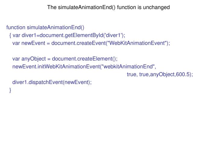 The simulateAnimationEnd() function is unchanged