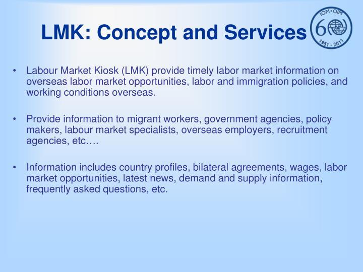 LMK: Concept and Services