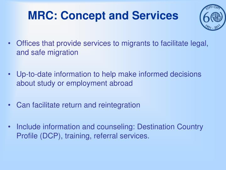 MRC: Concept and Services
