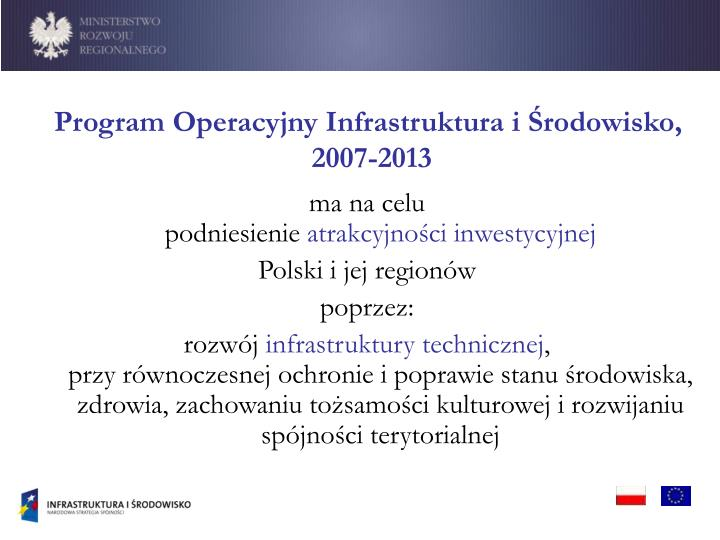 Program Operacyjny Infrastruktura i Środowisko, 2007-2013