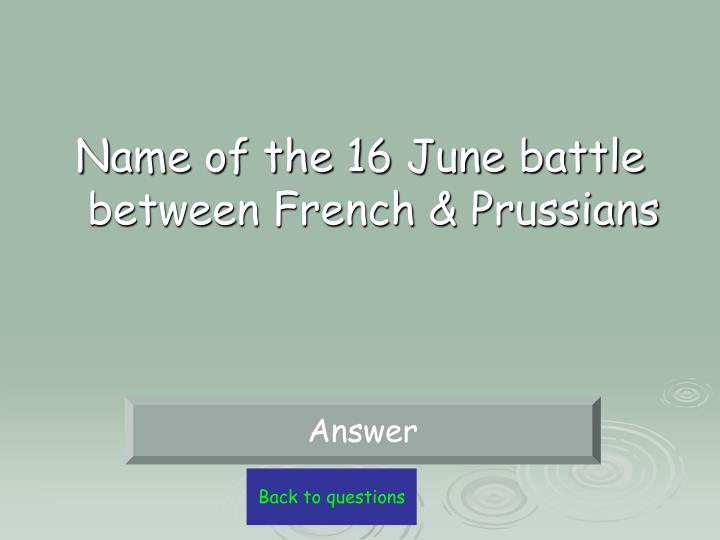 Name of the 16 June battle between French & Prussians