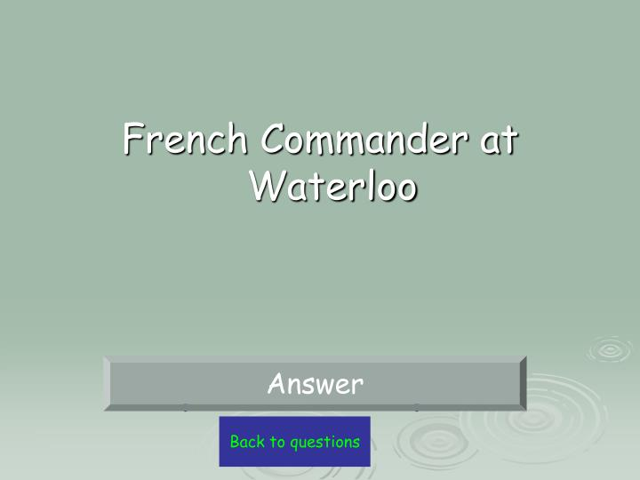 French Commander at Waterloo