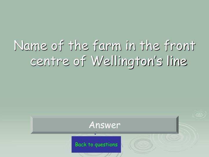 Name of the farm in the front centre of Wellington's line