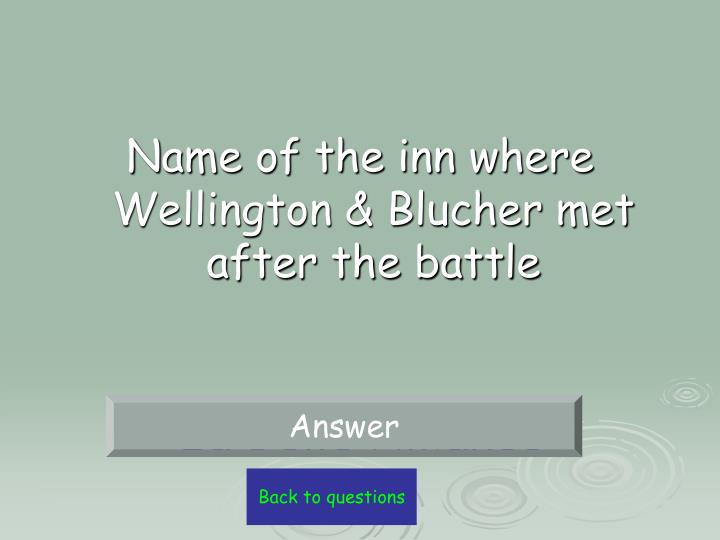 Name of the inn where Wellington & Blucher met after the battle
