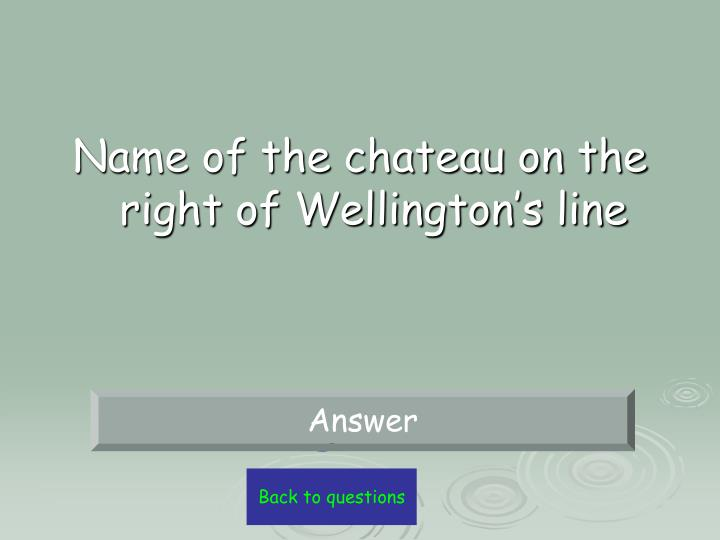 Name of the chateau on the right of Wellington's line