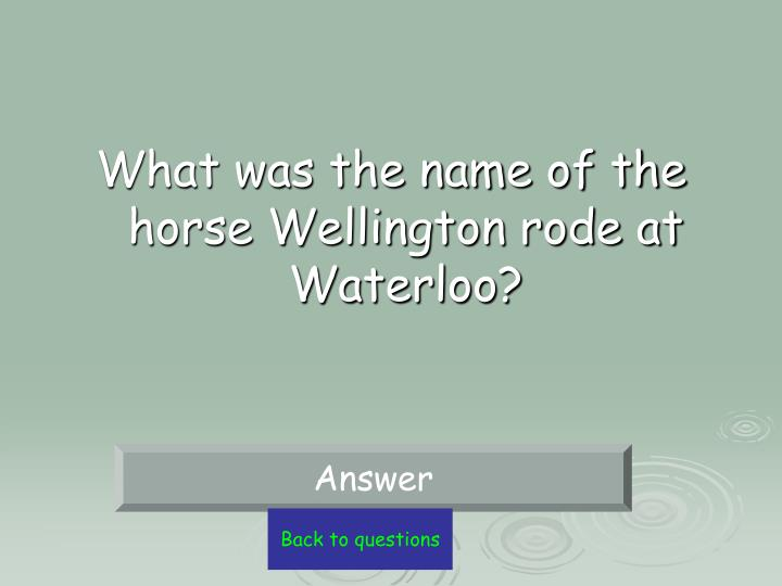 What was the name of the horse Wellington rode at Waterloo?