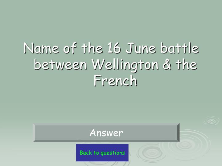 Name of the 16 June battle between Wellington & the French