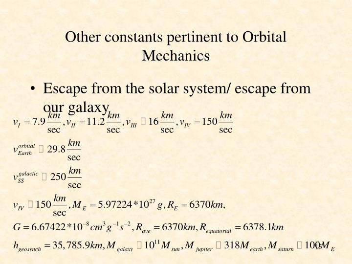 Other constants pertinent to Orbital Mechanics