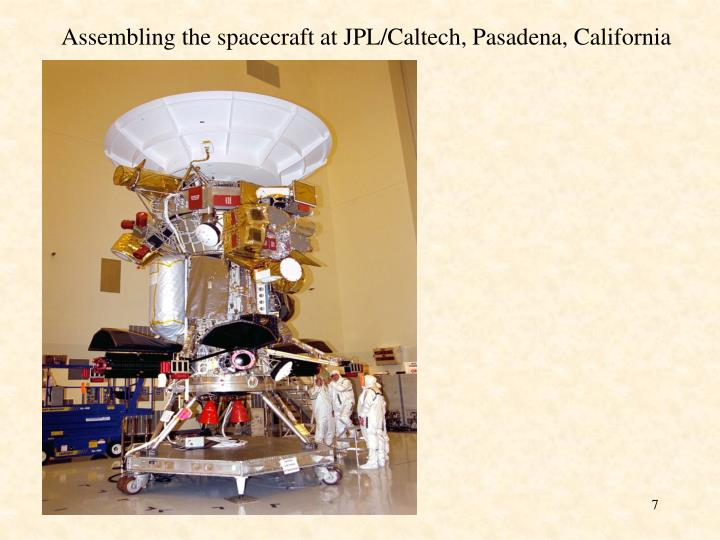 Assembling the spacecraft at JPL/Caltech, Pasadena, California