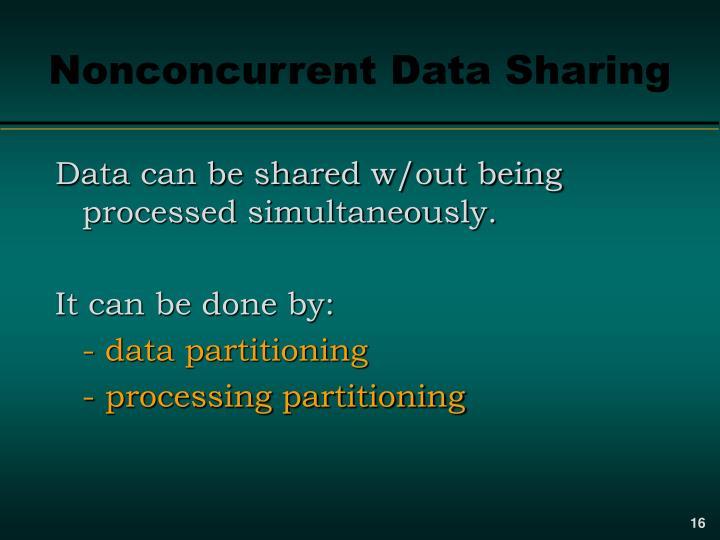 Nonconcurrent Data Sharing