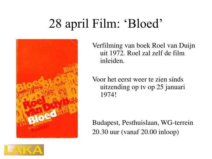 28 april Film: 'Bloed'