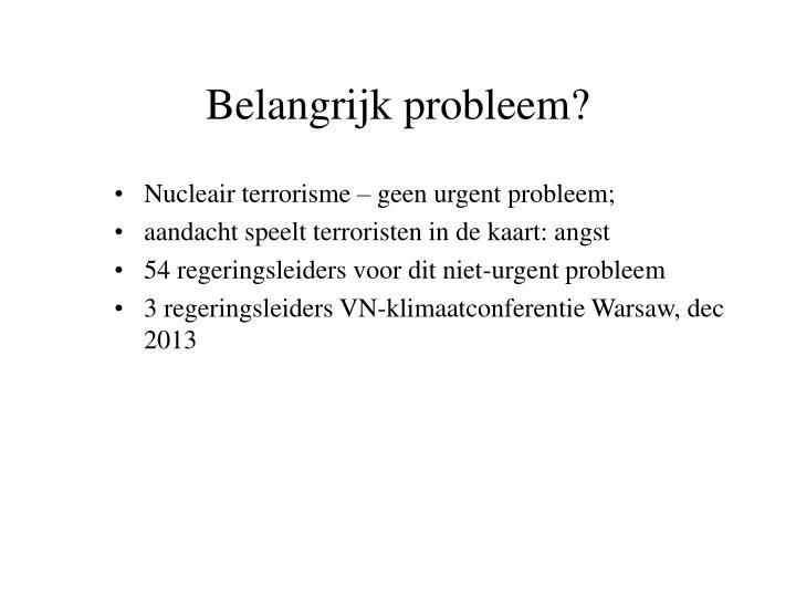 Belangrijk probleem?