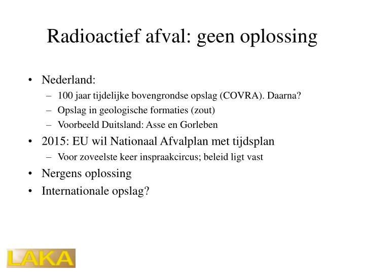 Radioactief afval: geen oplossing