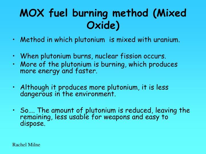 MOX fuel burning method (Mixed Oxide)