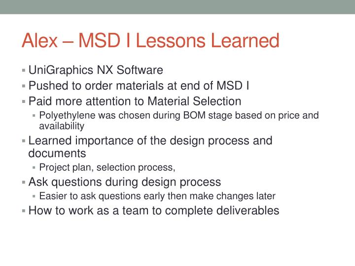 Alex – MSD I Lessons Learned