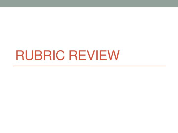 Rubric Review