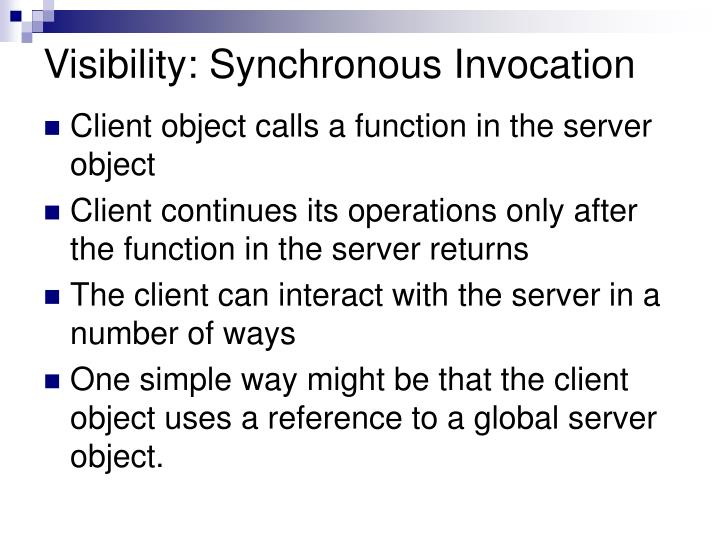 Visibility: Synchronous Invocation