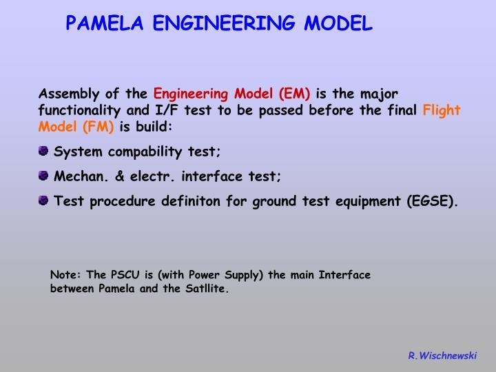 PAMELA ENGINEERING MODEL