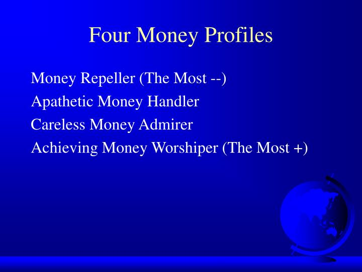 Four money profiles