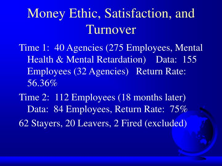 Money Ethic, Satisfaction, and Turnover