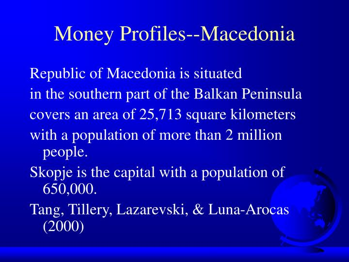 Money Profiles--Macedonia