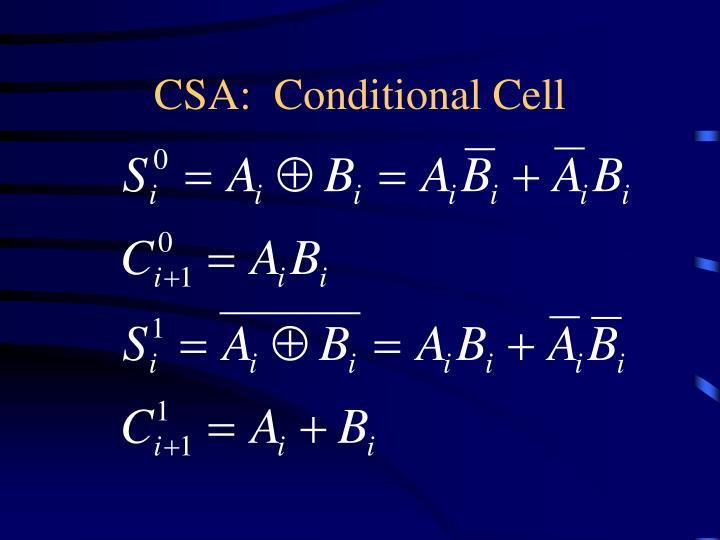 CSA:  Conditional Cell