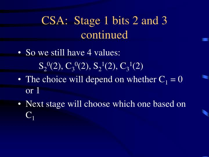 CSA:  Stage 1 bits 2 and 3 continued