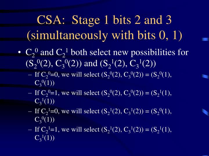 CSA:  Stage 1 bits 2 and 3 (simultaneously with bits 0, 1)