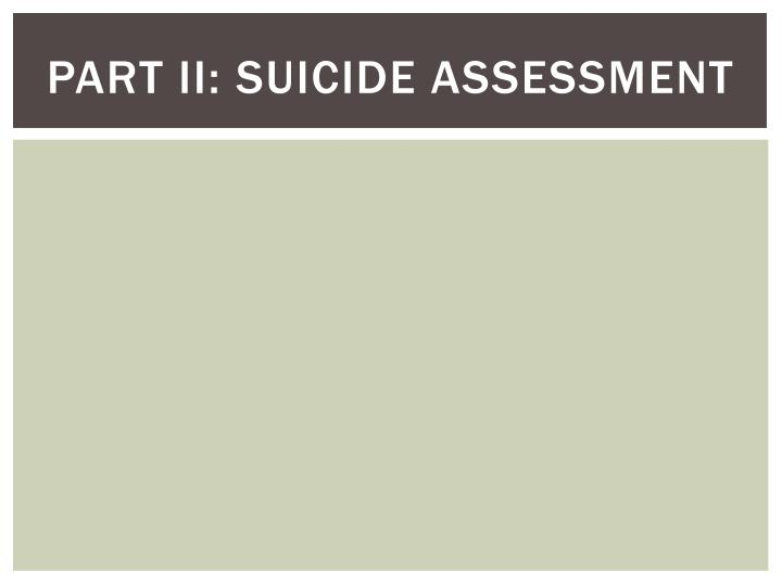 Part II: Suicide Assessment