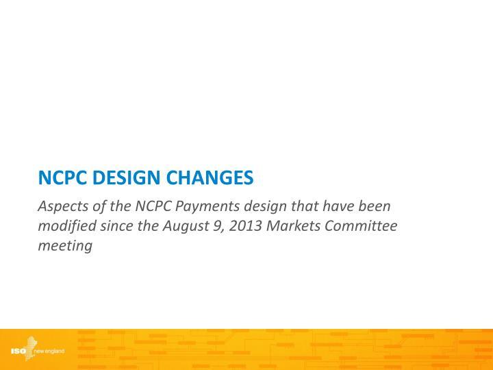 NCPC DESIGN Changes