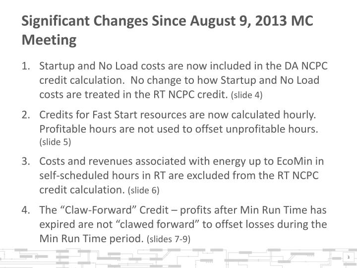 Significant Changes Since August 9, 2013 MC Meeting