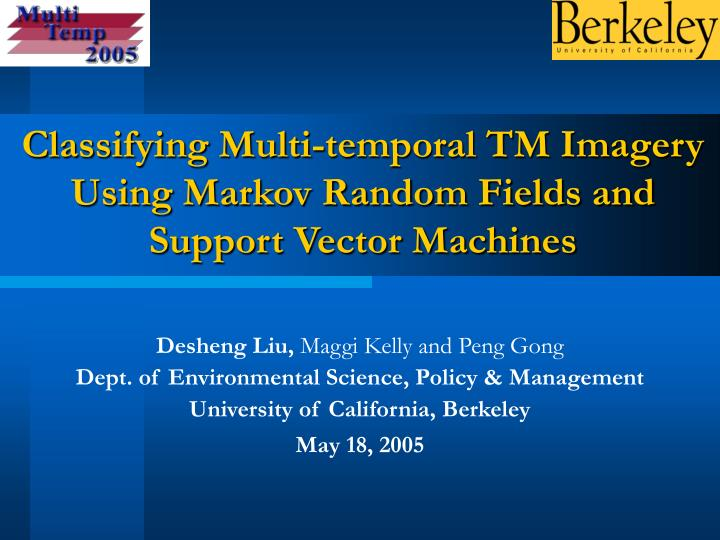 Classifying Multi-temporal TM Imagery Using Markov Random Fields and Support Vector Machines