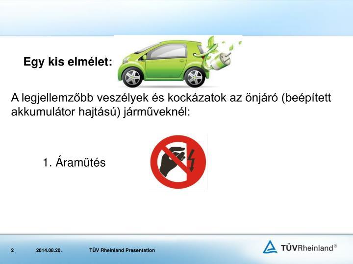 A legjellemzőbb veszélyek és kockázatok az önjáró (beépített akkumulátor hajtású) járműveknél: