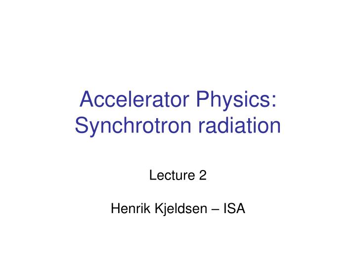 accelerator physics synchrotron radiation