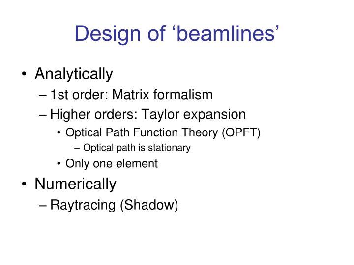 Design of 'beamlines'