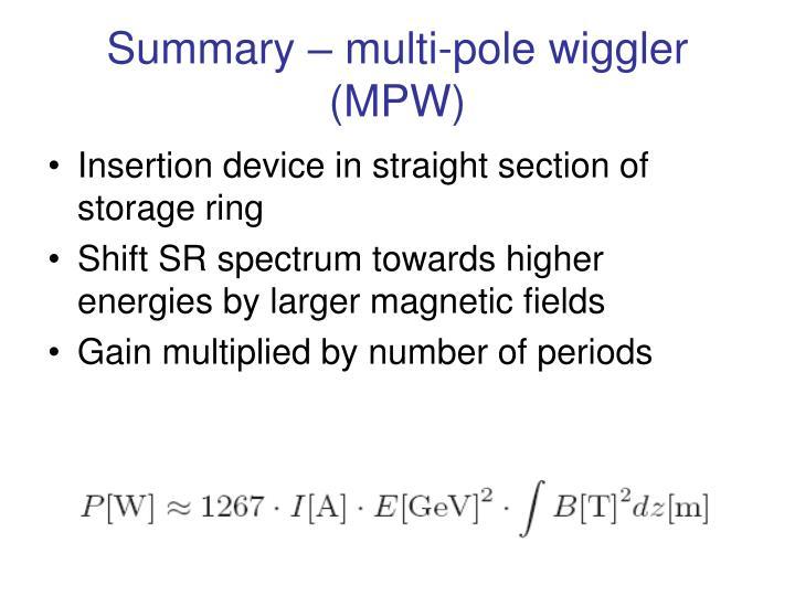 Summary – multi-pole wiggler