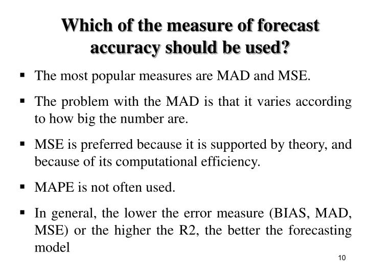 Which of the measure of forecast accuracy should be used?