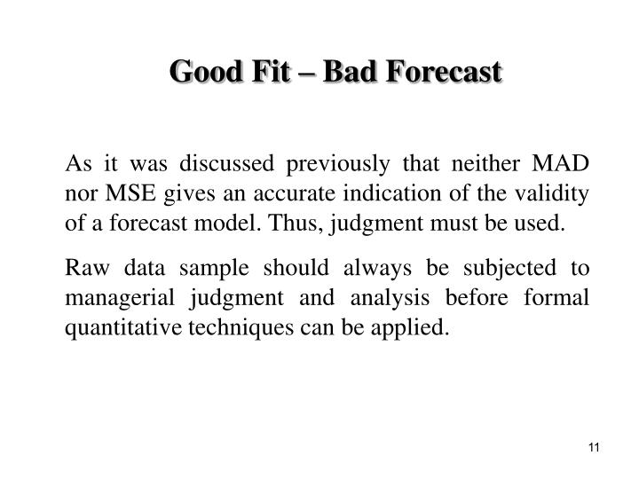 Good Fit – Bad Forecast