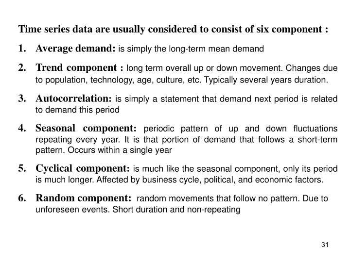 Time series data are usually considered to consist of six component :