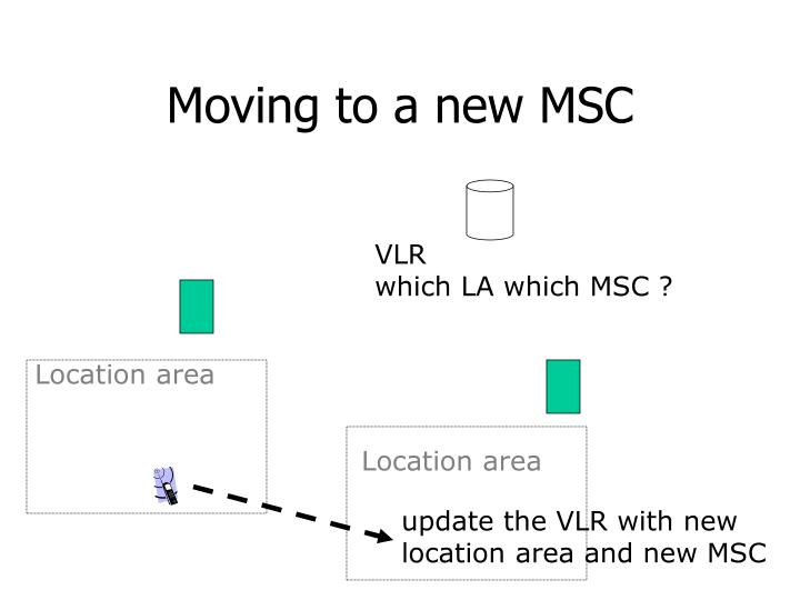 Moving to a new MSC