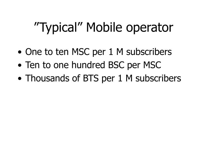 """Typical"" Mobile operator"