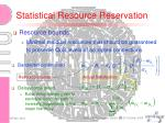 statistical resource reservation