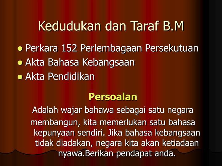Kedudukan dan Taraf B.M