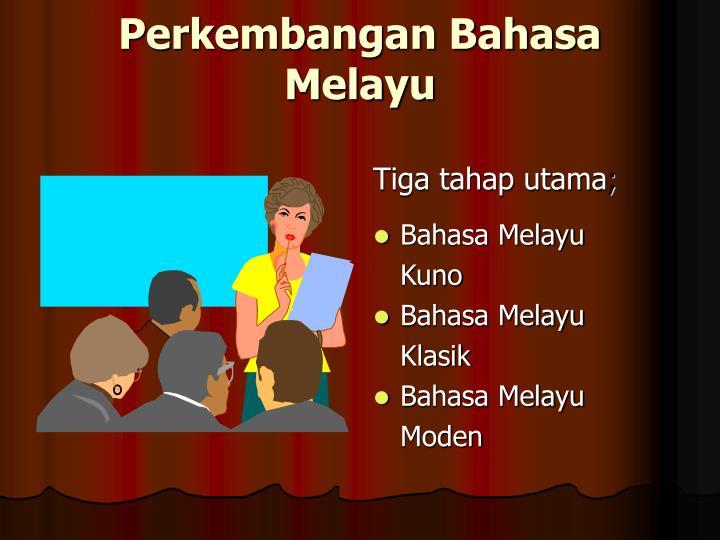 Perkembangan Bahasa Melayu