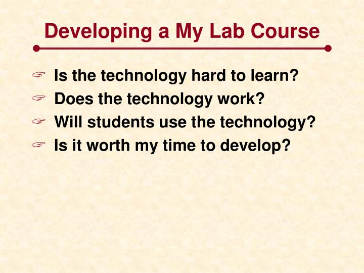 Developing a My Lab Course
