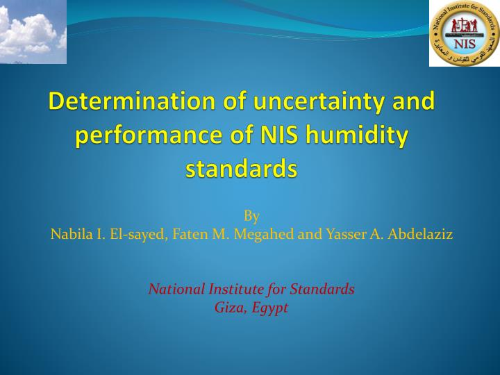 Determination of uncertainty and performance of NIS humidity standards
