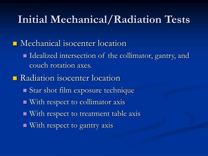 Initial Mechanical/Radiation Tests