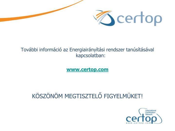 További információ az Energiairányítási rendszer tanúsításával kapcsolatban: