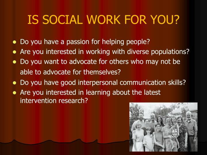 IS SOCIAL WORK FOR YOU?